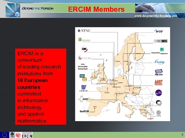 ERCIM Members www. beyond-the-horizon. net ERCIM is a consortium of leading research institutions from