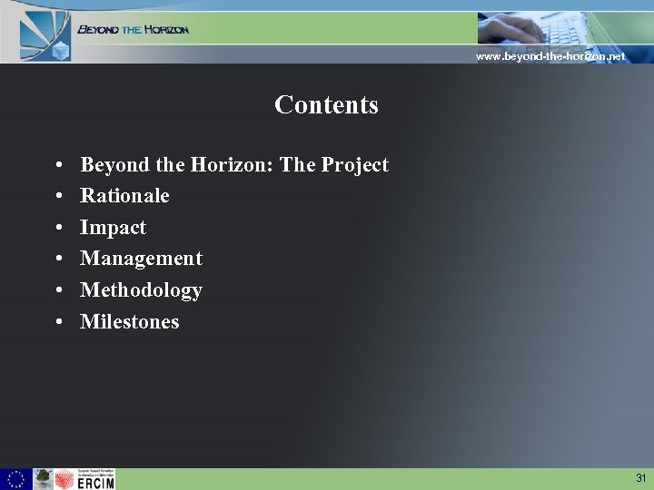 www. beyond-the-horizon. net Contents • • • Beyond the Horizon: The Project Rationale Impact