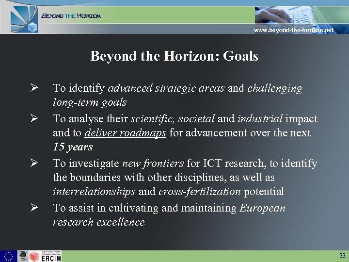 www. beyond-the-horizon. net Beyond the Horizon: Goals Ø Ø To identify advanced strategic areas