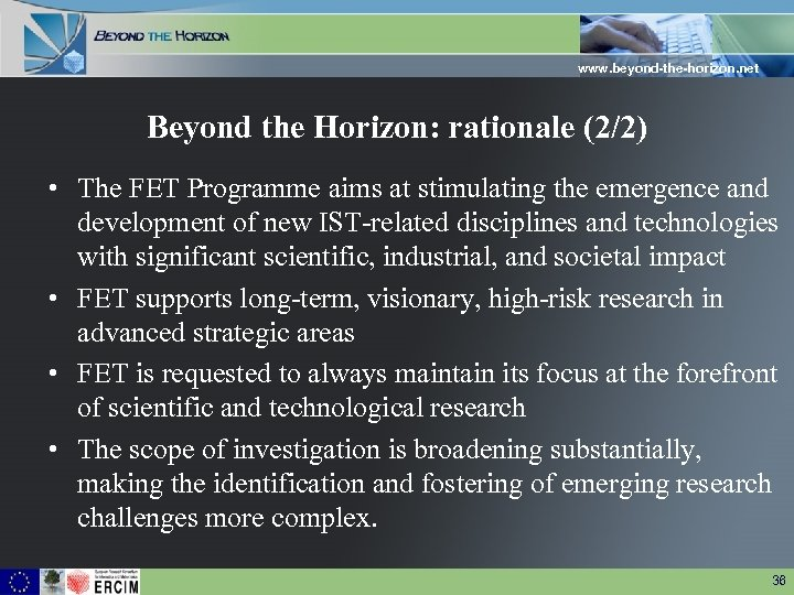 www. beyond-the-horizon. net Beyond the Horizon: rationale (2/2) • The FET Programme aims at