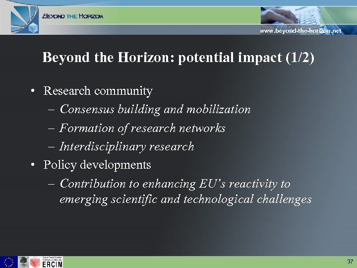 www. beyond-the-horizon. net Beyond the Horizon: potential impact (1/2) • Research community – Consensus