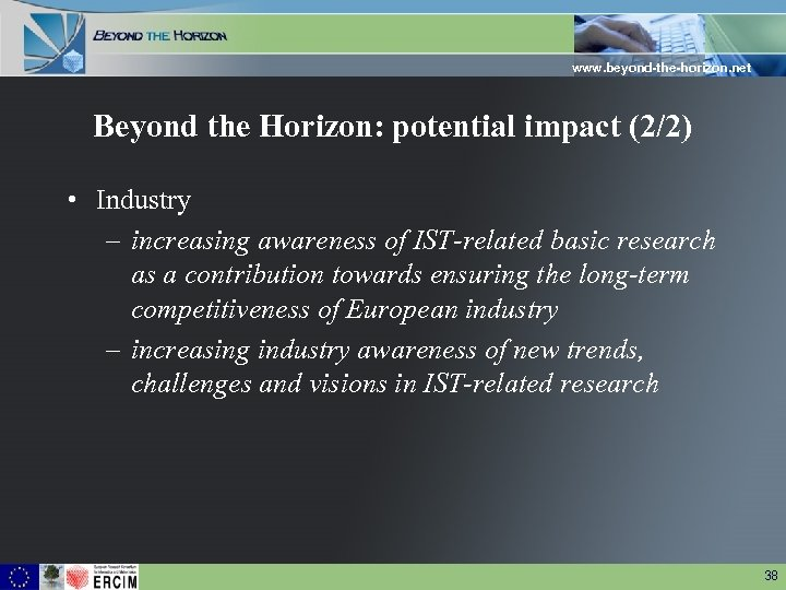 www. beyond-the-horizon. net Beyond the Horizon: potential impact (2/2) • Industry – increasing awareness