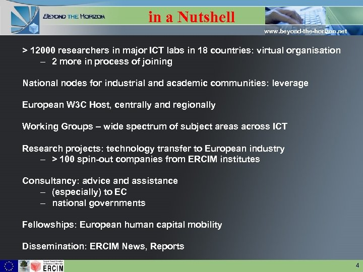 in a Nutshell www. beyond-the-horizon. net > 12000 researchers in major ICT labs in