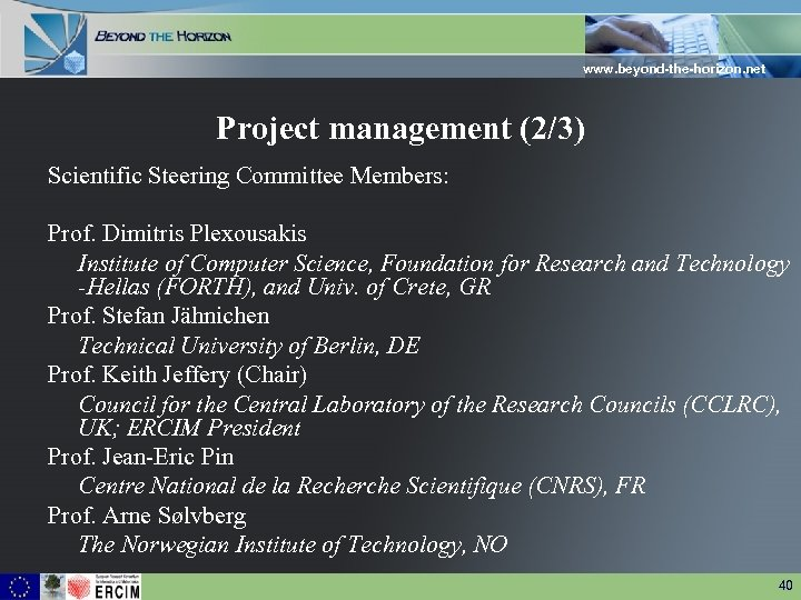 www. beyond-the-horizon. net Project management (2/3) Scientific Steering Committee Members: Prof. Dimitris Plexousakis Institute