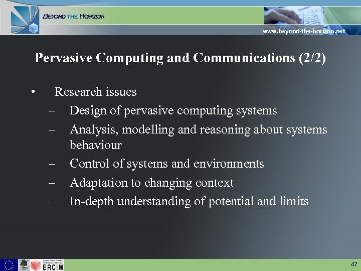 www. beyond-the-horizon. net Pervasive Computing and Communications (2/2) • Research issues – Design of