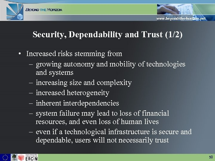 www. beyond-the-horizon. net Security, Dependability and Trust (1/2) • Increased risks stemming from –