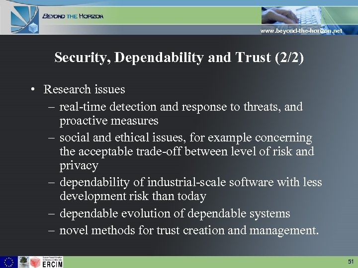 www. beyond-the-horizon. net Security, Dependability and Trust (2/2) • Research issues – real-time detection