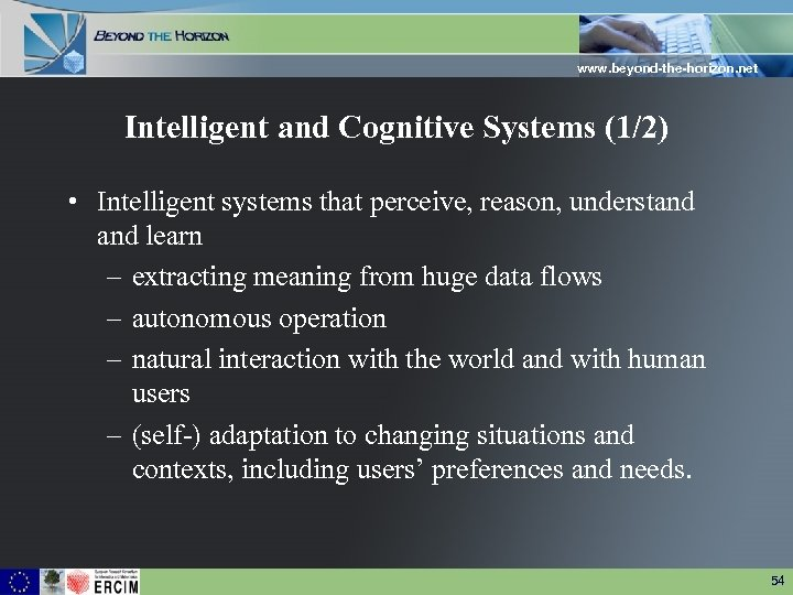 www. beyond-the-horizon. net Intelligent and Cognitive Systems (1/2) • Intelligent systems that perceive, reason,