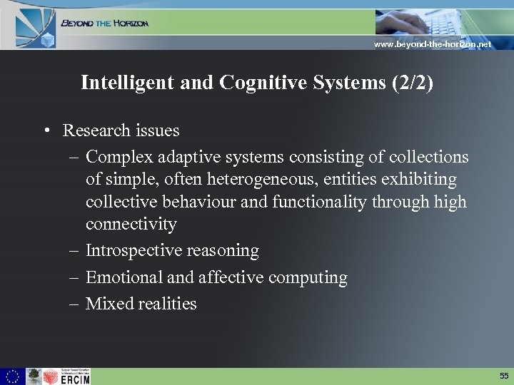 www. beyond-the-horizon. net Intelligent and Cognitive Systems (2/2) • Research issues – Complex adaptive