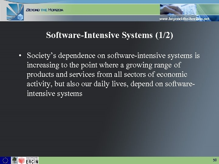 www. beyond-the-horizon. net Software-Intensive Systems (1/2) • Society's dependence on software-intensive systems is increasing