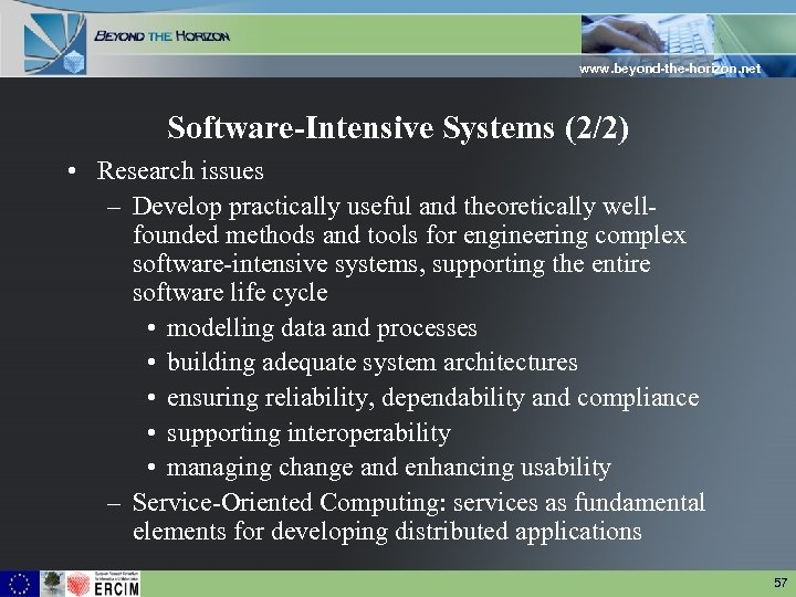 www. beyond-the-horizon. net Software-Intensive Systems (2/2) • Research issues – Develop practically useful and