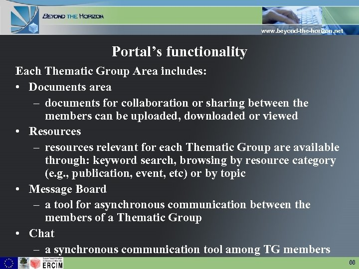 www. beyond-the-horizon. net Portal's functionality Each Thematic Group Area includes: • Documents area –