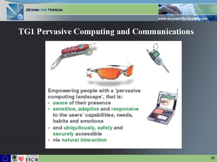 www. beyond-the-horizon. net TG 1 Pervasive Computing and Communications 69