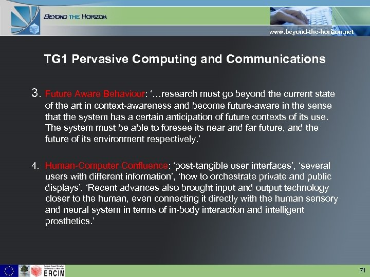 www. beyond-the-horizon. net TG 1 Pervasive Computing and Communications 3. Future Aware Behaviour: '…research