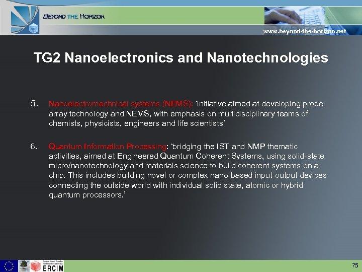 www. beyond-the-horizon. net TG 2 Nanoelectronics and Nanotechnologies 5. Nanoelectromechnical systems (NEMS): 'initiative aimed