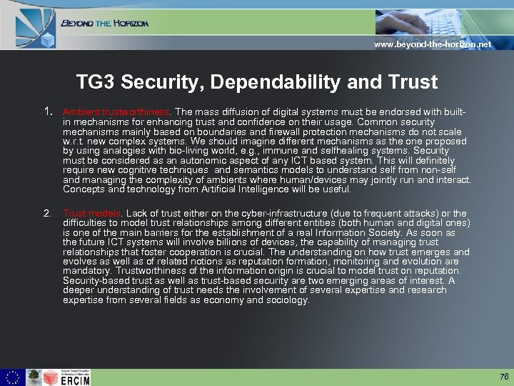 www. beyond-the-horizon. net TG 3 Security, Dependability and Trust 1. Ambient trustworthiness. The mass