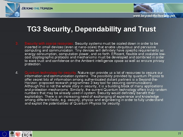 www. beyond-the-horizon. net TG 3 Security, Dependability and Trust 3. Security with scarce resources.