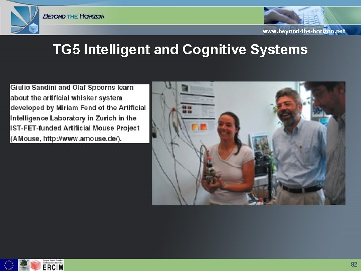 www. beyond-the-horizon. net TG 5 Intelligent and Cognitive Systems 82