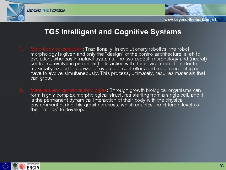 www. beyond-the-horizon. net TG 5 Intelligent and Cognitive Systems 1. Mind-body co-evolution: Traditionally, in