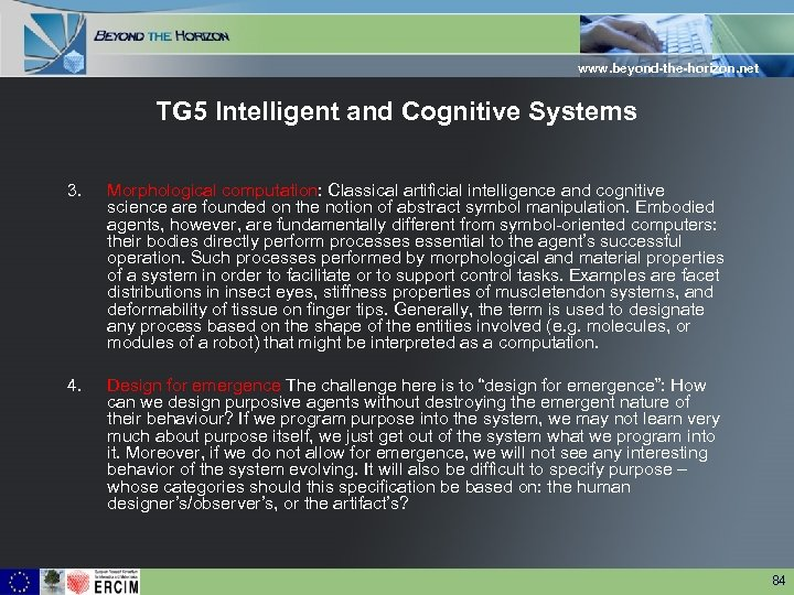 www. beyond-the-horizon. net TG 5 Intelligent and Cognitive Systems 3. Morphological computation: Classical artificial