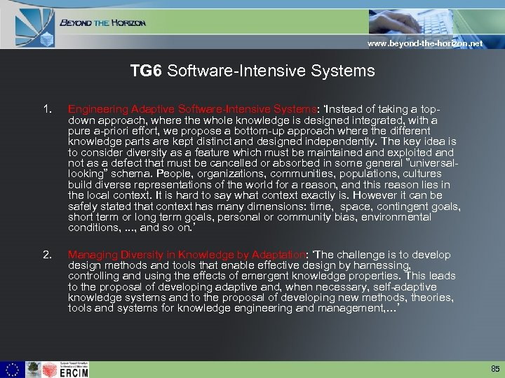 www. beyond-the-horizon. net TG 6 Software-Intensive Systems 1. Engineering Adaptive Software-Intensive Systems: 'Instead of