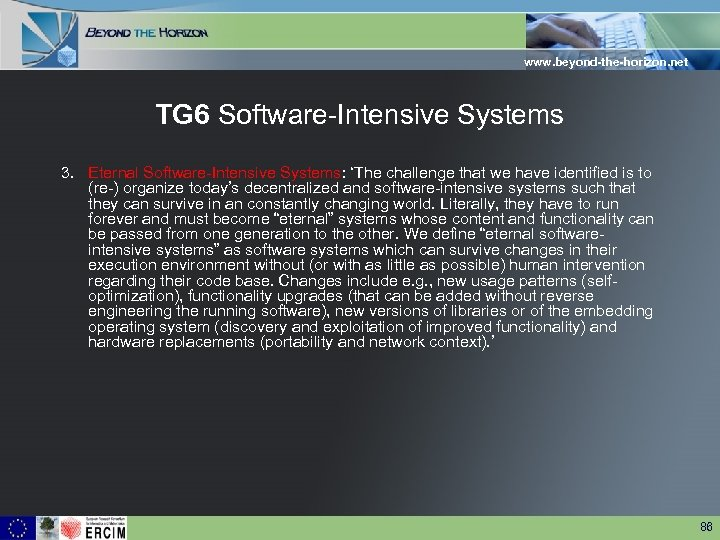 www. beyond-the-horizon. net TG 6 Software-Intensive Systems 3. Eternal Software-Intensive Systems: 'The challenge that