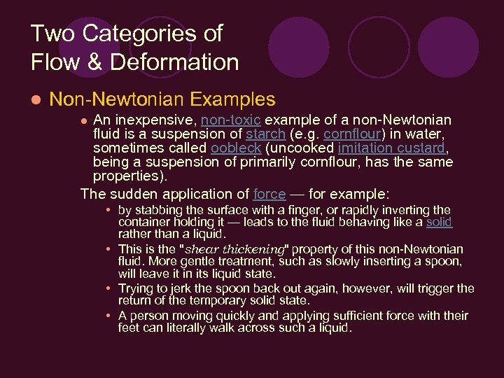 Two Categories of Flow & Deformation l Non-Newtonian Examples An inexpensive, non-toxic example of
