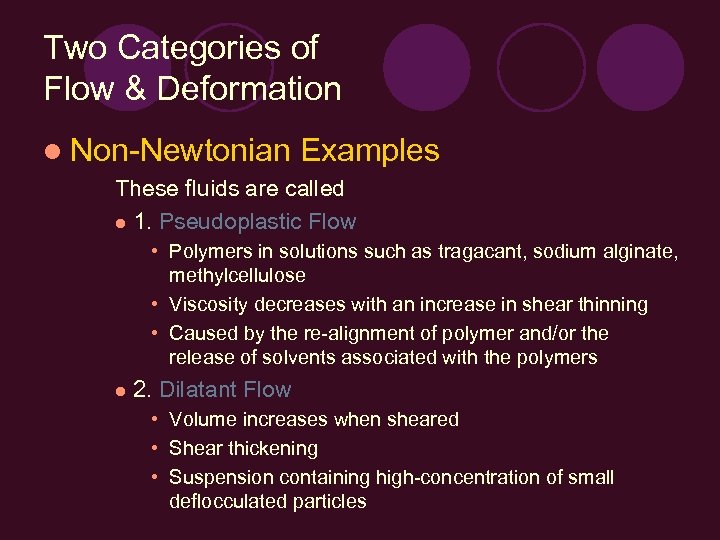 Two Categories of Flow & Deformation l Non-Newtonian Examples These fluids are called l