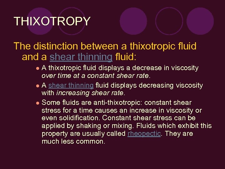 THIXOTROPY The distinction between a thixotropic fluid and a shear thinning fluid: A thixotropic