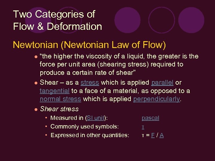 "Two Categories of Flow & Deformation Newtonian (Newtonian Law of Flow) ""the higher the"