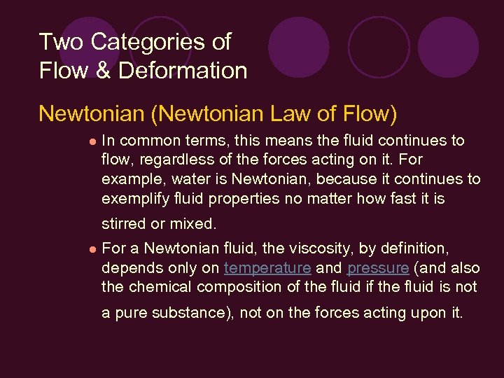 Two Categories of Flow & Deformation Newtonian (Newtonian Law of Flow) l In common