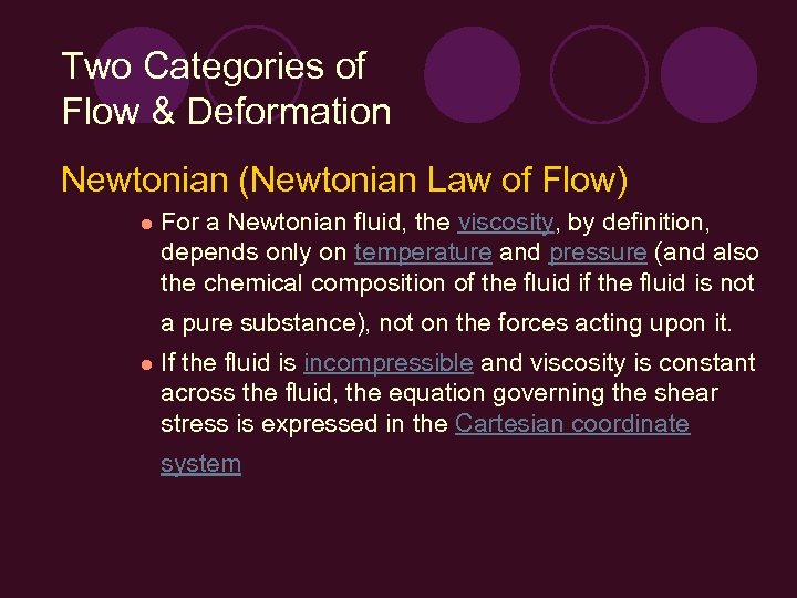 Two Categories of Flow & Deformation Newtonian (Newtonian Law of Flow) l For a