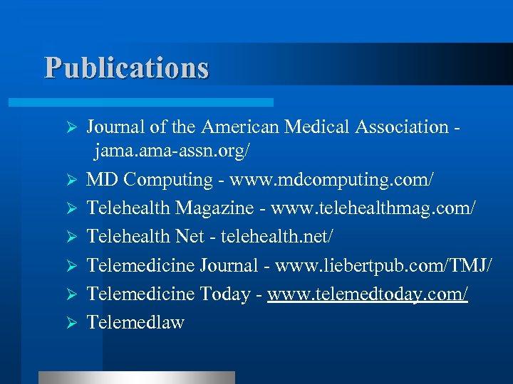 Publications Ø Ø Ø Ø Journal of the American Medical Association jama. ama-assn. org/