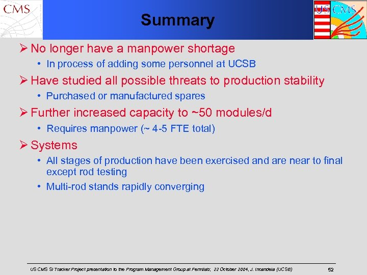 Summary Ø No longer have a manpower shortage • In process of adding some