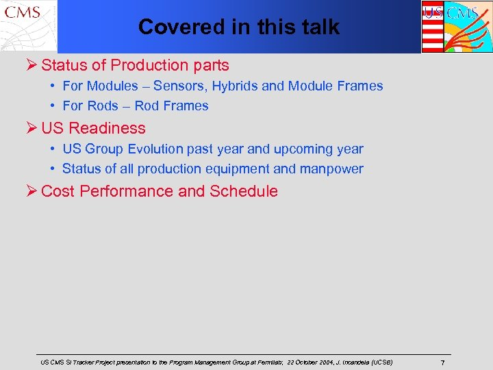 Covered in this talk Ø Status of Production parts • For Modules – Sensors,