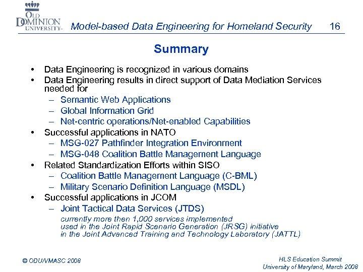 Model-based Data Engineering for Homeland Security 16 Summary • • • Data Engineering is