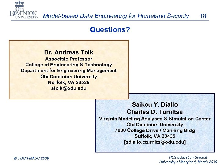 Model-based Data Engineering for Homeland Security 18 Questions? Dr. Andreas Tolk Associate Professor College