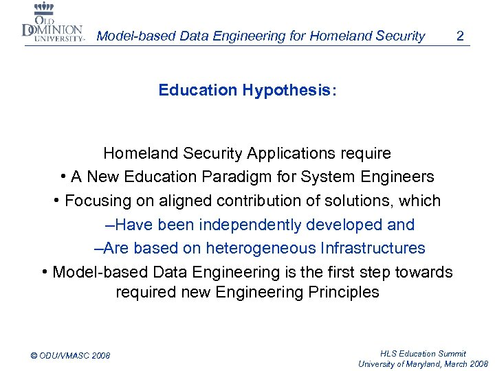 Model-based Data Engineering for Homeland Security 2 Education Hypothesis: Homeland Security Applications require •