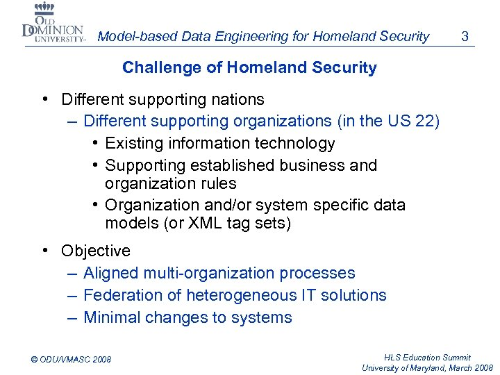 Model-based Data Engineering for Homeland Security 3 Challenge of Homeland Security • Different supporting