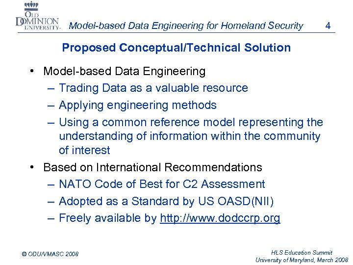 Model-based Data Engineering for Homeland Security 4 Proposed Conceptual/Technical Solution • Model-based Data Engineering