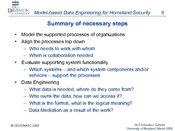 Model-based Data Engineering for Homeland Security 8 Summary of necessary steps • Model the