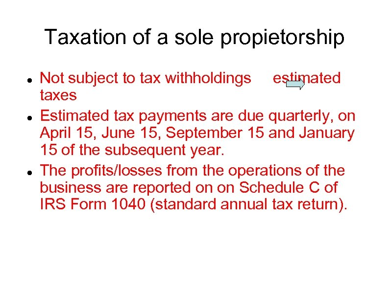 Taxation of a sole propietorship Not subject to tax withholdings estimated taxes Estimated tax