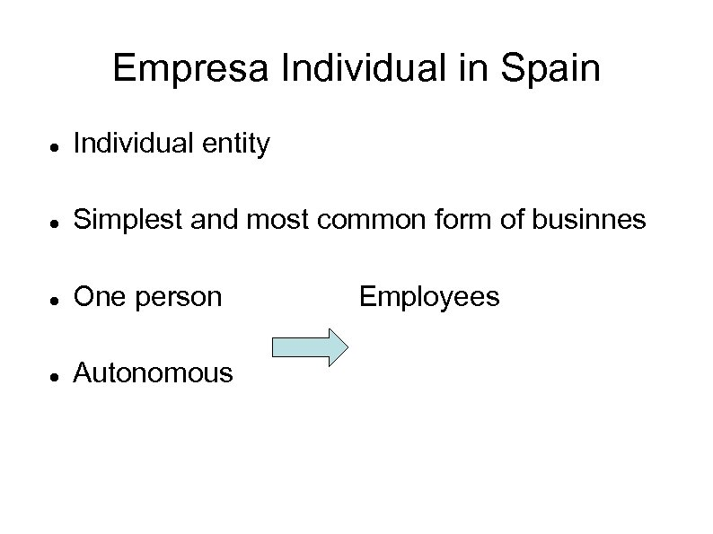 Empresa Individual in Spain Individual entity Simplest and most common form of businnes One