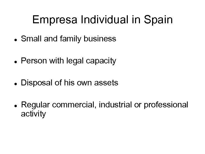 Empresa Individual in Spain Small and family business Person with legal capacity Disposal of