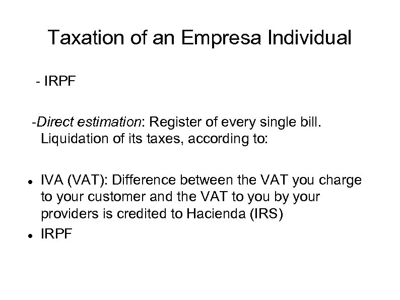 Taxation of an Empresa Individual - IRPF -Direct estimation: Register of every single bill.