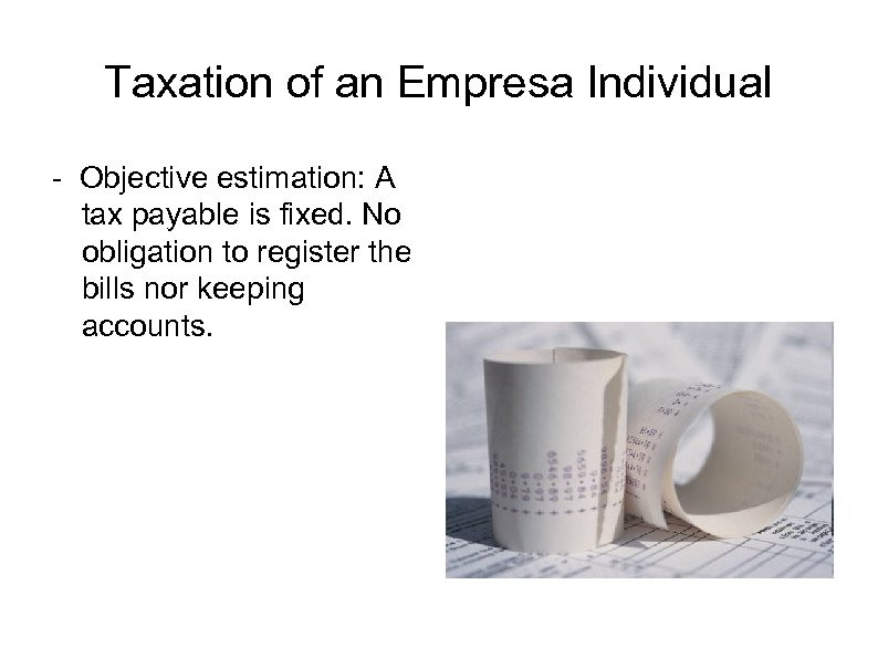 Taxation of an Empresa Individual - Objective estimation: A tax payable is fixed. No