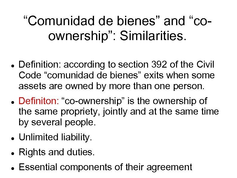 """Comunidad de bienes"" and ""coownership"": Similarities. Definition: according to section 392 of the Civil"