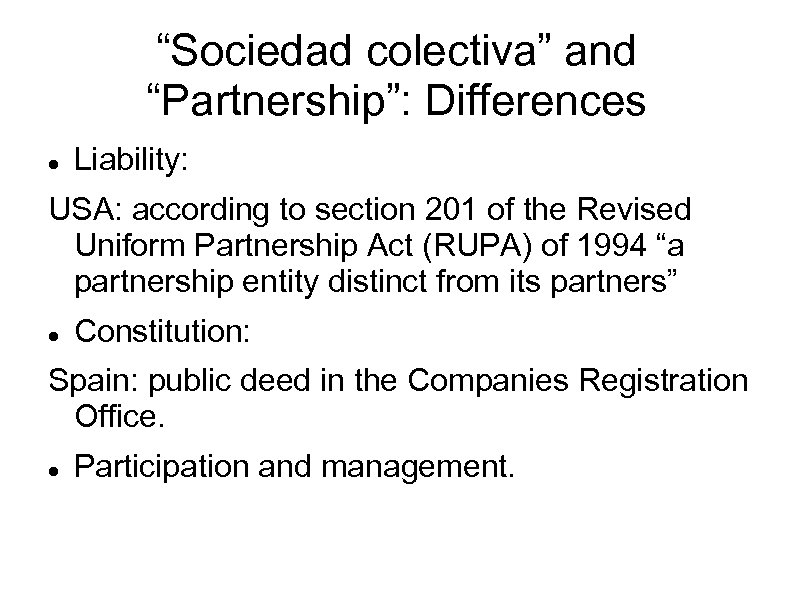 """""""Sociedad colectiva"""" and """"Partnership"""": Differences Liability: USA: according to section 201 of the Revised"""