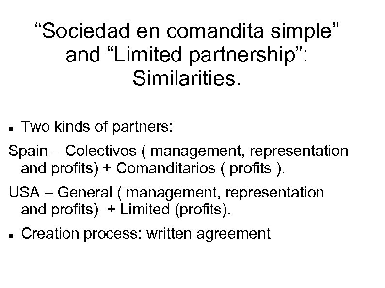 """Sociedad en comandita simple"" and ""Limited partnership"": Similarities. Two kinds of partners: Spain –"