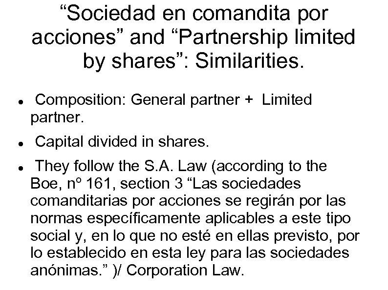 """""""Sociedad en comandita por acciones"""" and """"Partnership limited by shares"""": Similarities. Composition: General partner"""